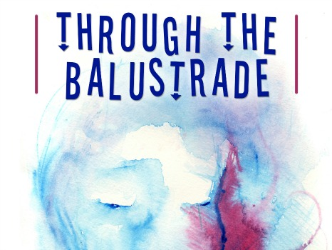 Through the Balustrade - MB Dahl